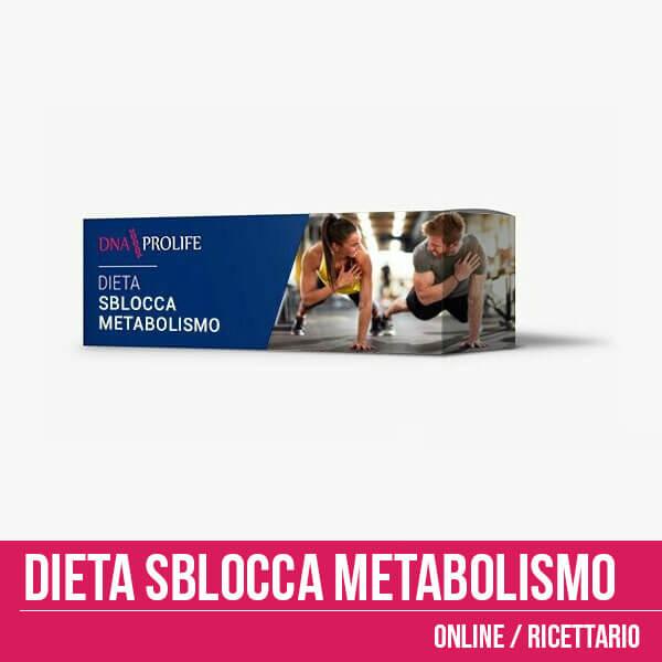 Dieta sblocca metabolismo scegli tu la durata! Uno tre o sei mesi, con ricettario!